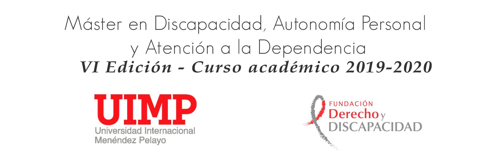 Máster en Discapacidad, autonomía personal y atención a la dependencia - VI Edición - Curso académico 2019 - 2020